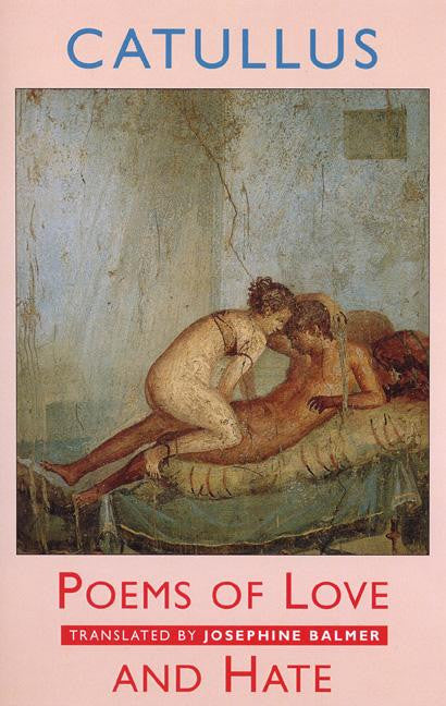 Catullus: Poems of Love and Hate