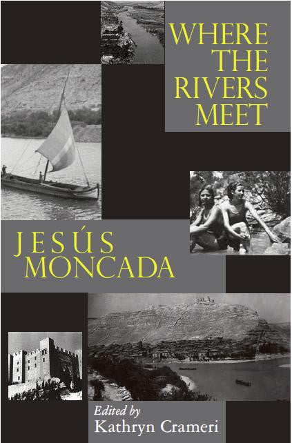 Where the Rivers Meet: Jesus Moncada