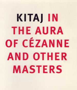 Kitaj in the Aura of Cézanne and Other Masters