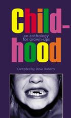 Childhood: An Anthology for Grown-Ups