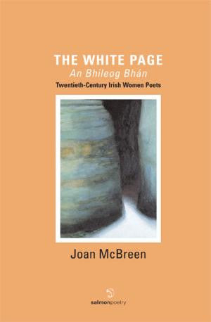 The White Page / An Bhileog Bhan: Twentieth Century Irish Women Poets (2007 Edition)