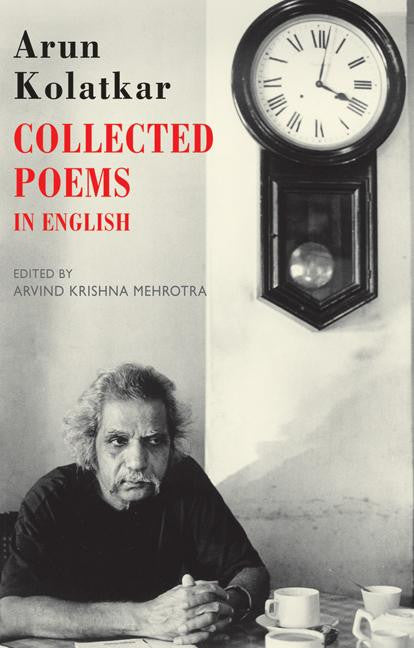 Arun Kolatkar: Collected Poems in English