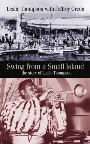 Swing from a Small Island – the story of Leslie Thompson