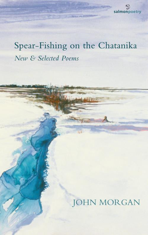 Spear-Fishing on the Chatanika: New & Selected Poems