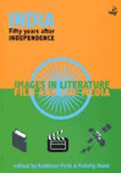 India Fifty Years After Independence: Images In Literature, Film And The Media