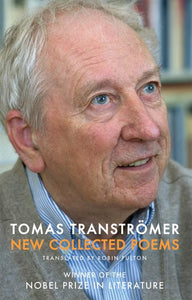 Tomas Transtromer: New Collected Poems