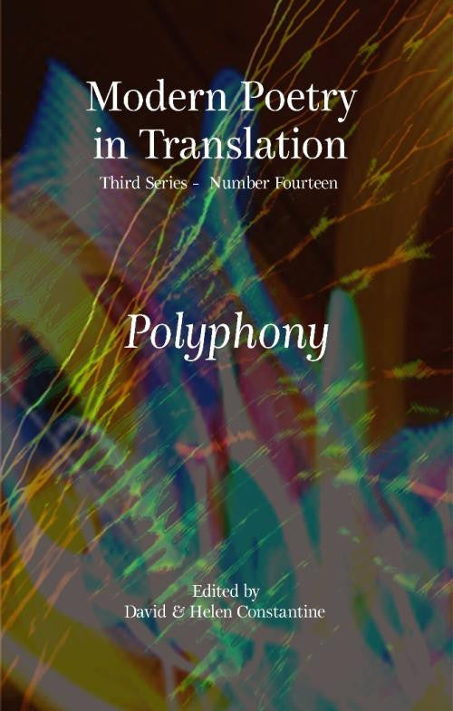 Modern Poetry in Translation (Series 3 No.14) Polyphony