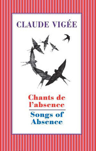 Chants de L'absence / Songs of Absence