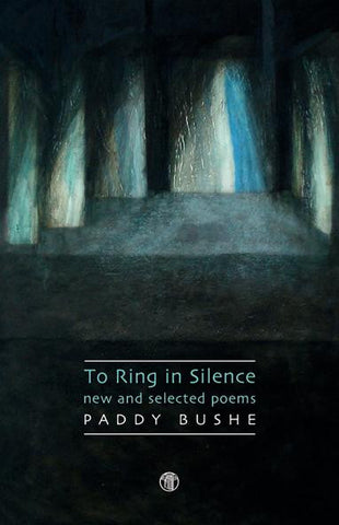 To Ring in Silence: New and Selected Poems