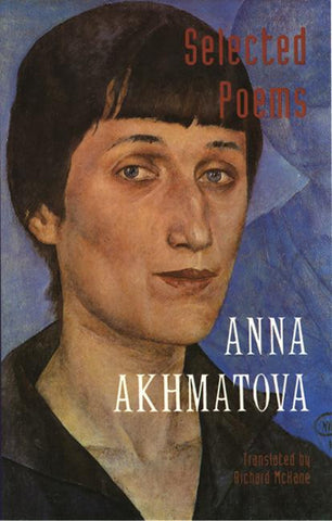 Anna Akhmatova: Selected Poems