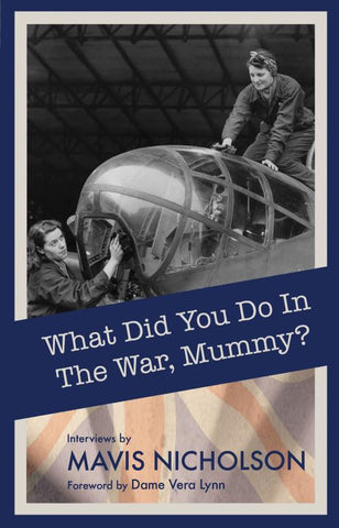What Did You Do in the War, Mummy?