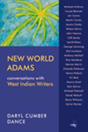 New World Adams: Interviews with West Indian Writers