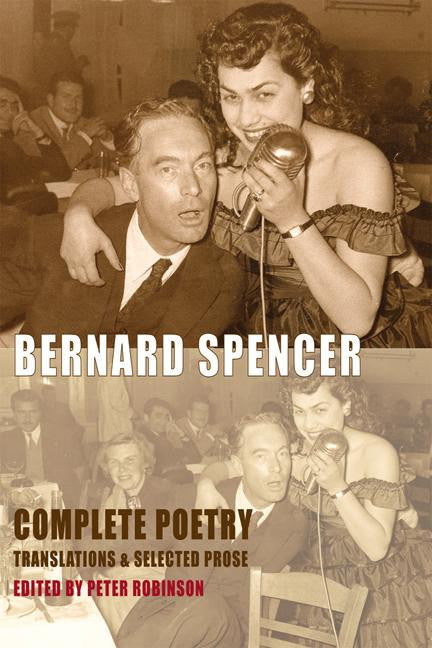 Bernard Spencer: Complete Poetry, Translations and Selected Prose