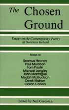 The Chosen Ground: Essays on the Contemporary Poetry of Northern Ireland