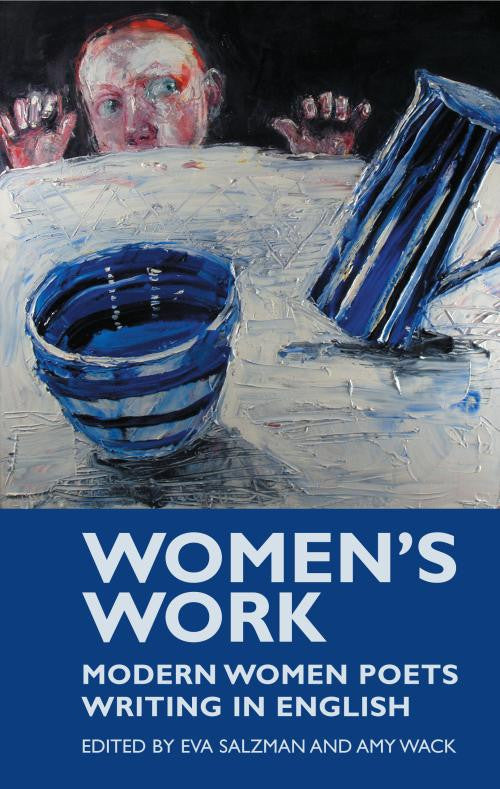 Women's Work: Modern Women Poets Writing in English