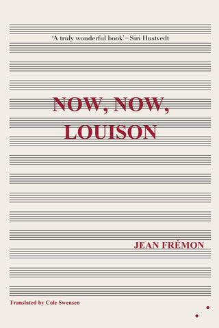 Now, Now, Louison