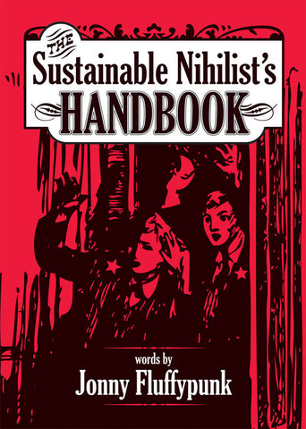 The Sustainable Nihilist's Handbook