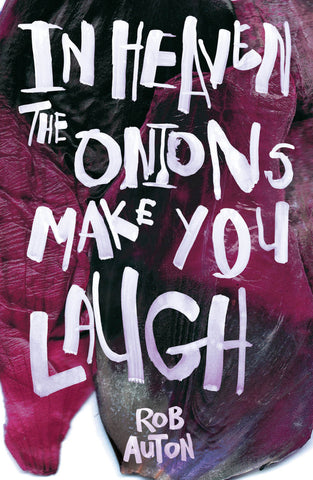 In Heaven Onions Make You Laugh