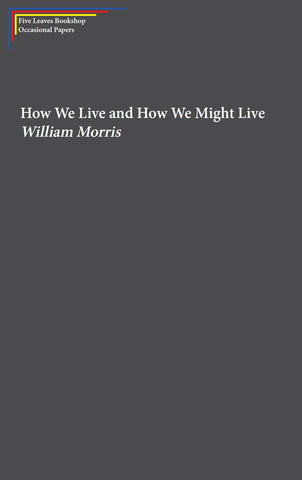 How We Live and How We Might Live