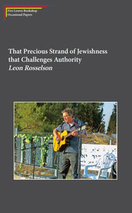 That Precious Strand of Jewishness that Challenges Authority