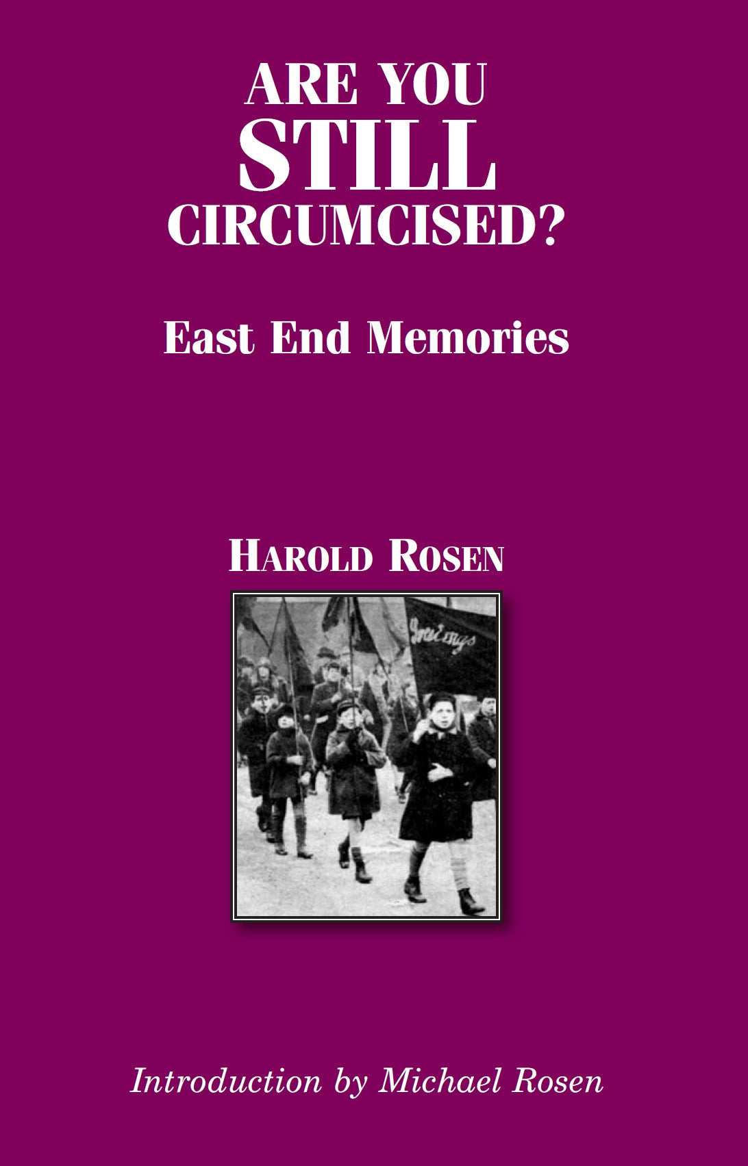 Are You Still Circumcised? East End Memories