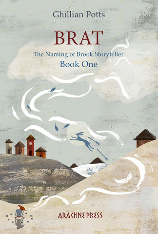 Brat: Book One of The naming of Brook Storyteller