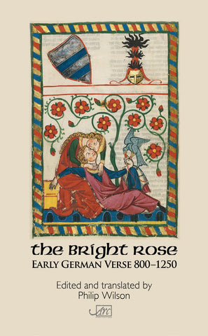 The Bright Rose: Early German Verse 800-1250