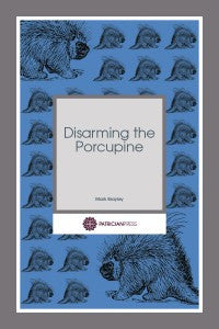 Disarming the Porcupine