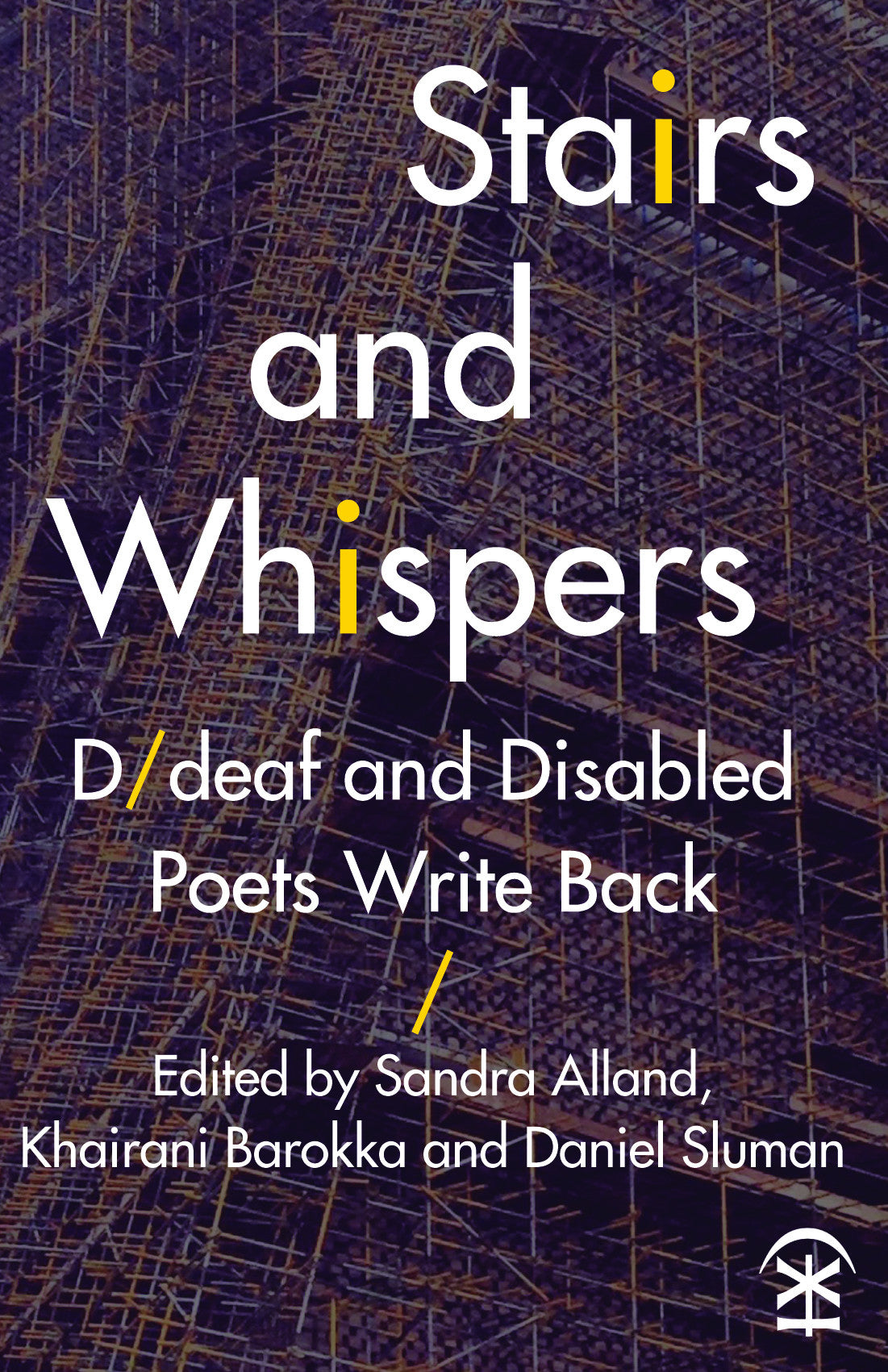 Stairs and Whispers: D/deaf and Disabled Poets Write Back