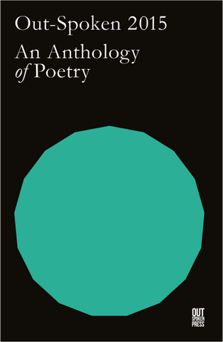 Out-Spoken 2015: An Anthology of Poetry