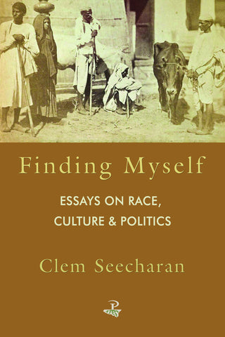 Finding Myself: Essays in Race Politics and Culture