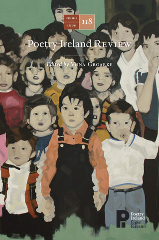 Poetry Ireland Review Issue 118 : The Rising Generation