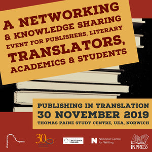 Publishing in Translation. A Networking and Knowledge Sharing Event for Publishers, Literary Translators, Academics and Students
