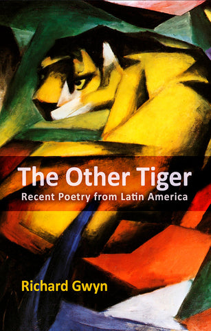 The Other Tiger: Recent Poetry from Latin America
