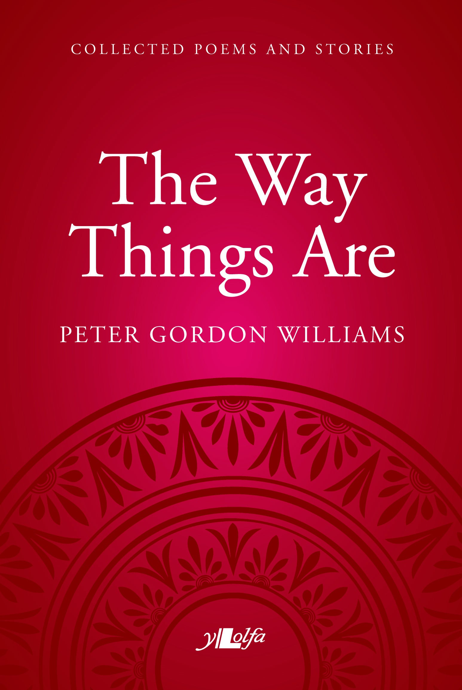 Way Things Are: A Collection of Poems and Stories