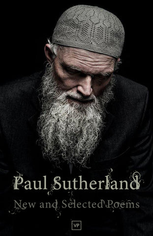 Paul Sutherland: New and Selected Poems