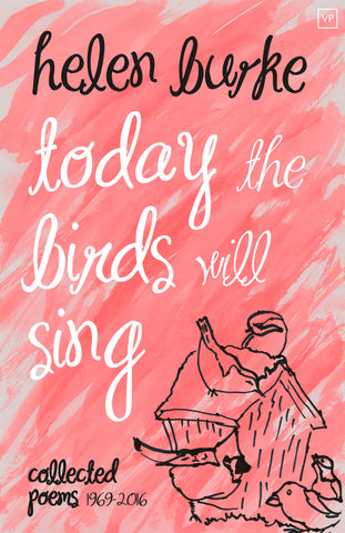 Today the Birds Will Sing: Collected Poems