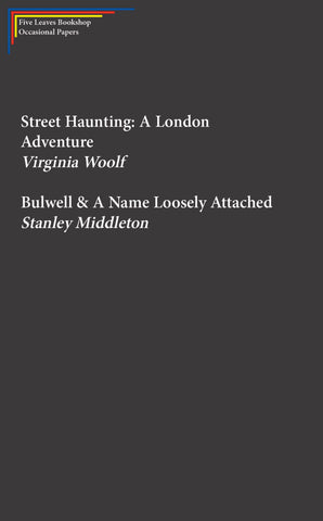 Street Haunting: A London Adventure; Bulwell & A Name Loosely Attached