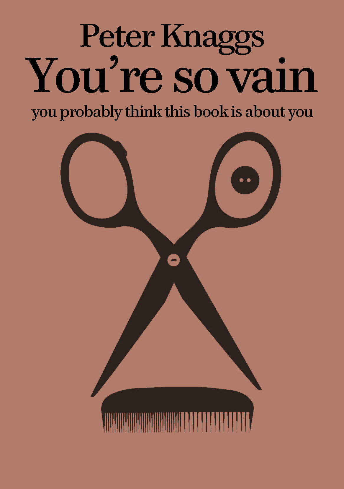 You're So Vain You Probably Think This Book Is About You