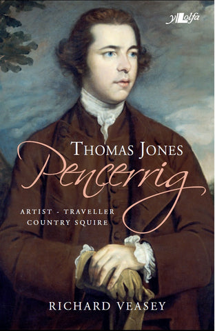 Thomas Jones of Pencerrig: Artist, Traveller, Country Squire