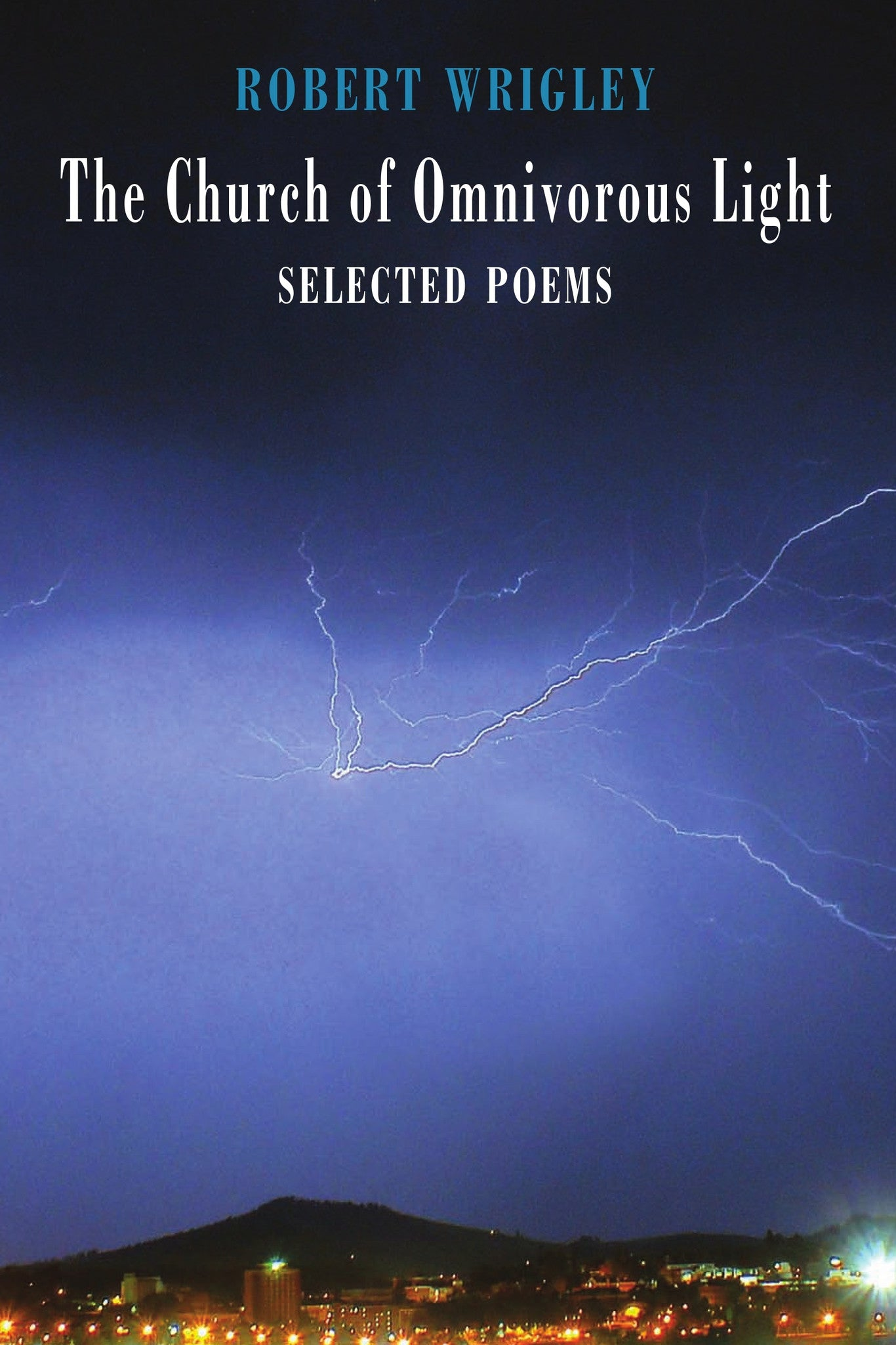 The Church of Omniverous Light: Selected Poems
