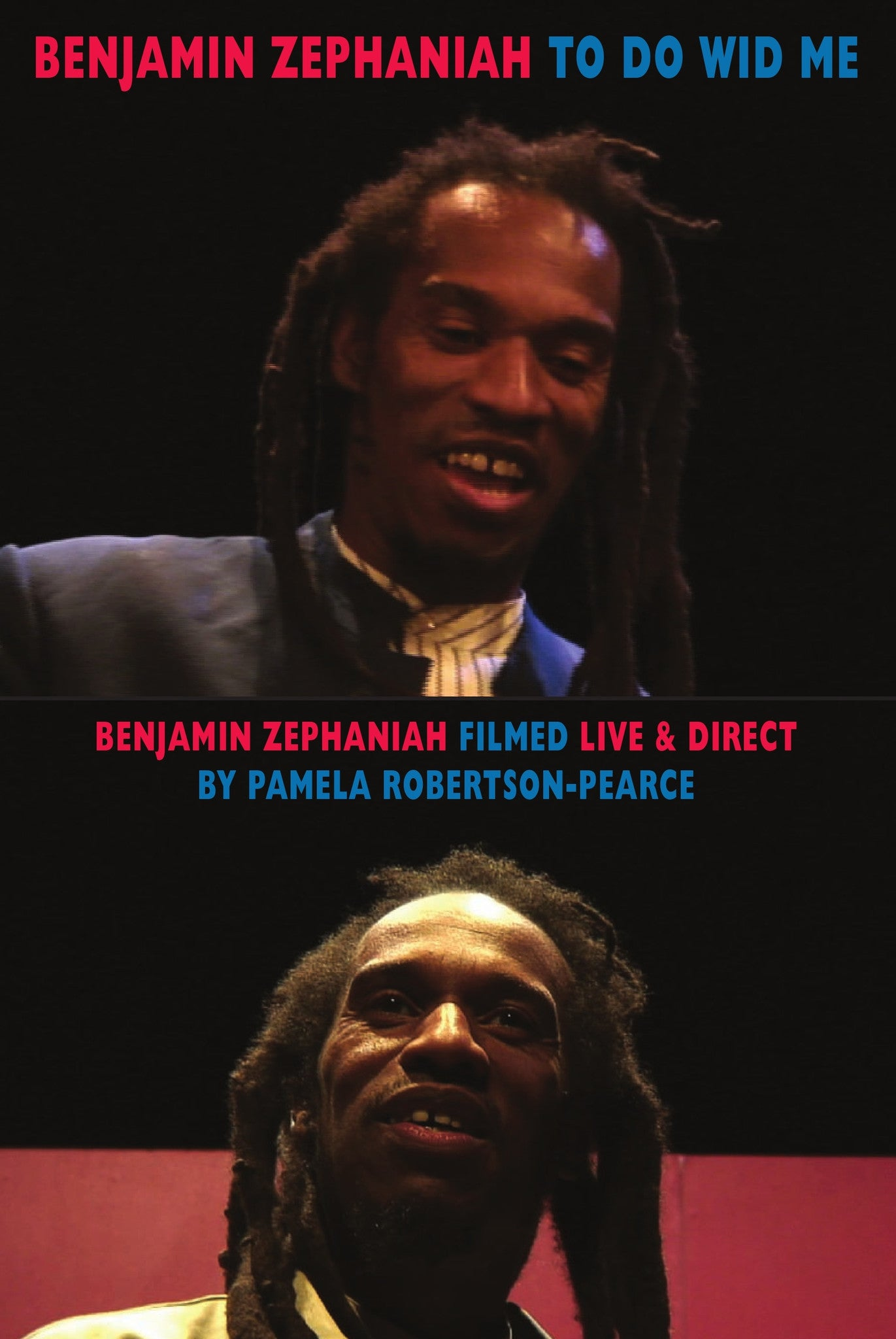 To Do Wid Me: Benjamin Zephaniah Live and Direct