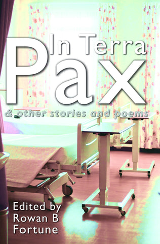 In Terra Pax & Other Stories and Poems