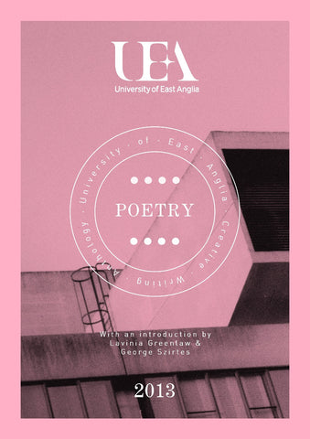UEA CREATIVE WRITING ANTHOLOGY 2013: POETRY