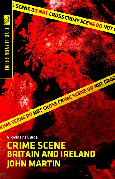 Crime Scene Britain and Ireland: A Reader's Guide