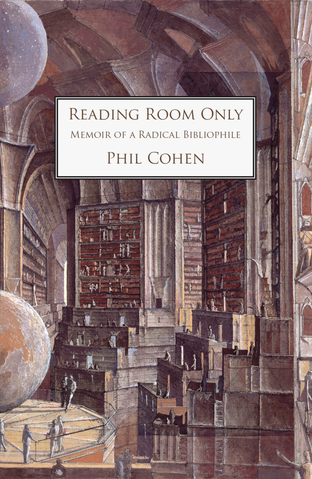 Reading Room Only: Memoir of a Radical Bibliophile