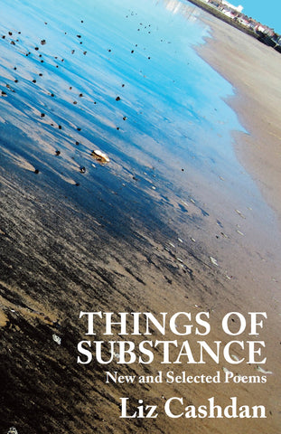 Things of Substance: New & Selected Poems