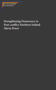 Strengthening Democracy in Post-conflict Northern Ireland