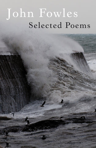 John Fowles: Selected Poems
