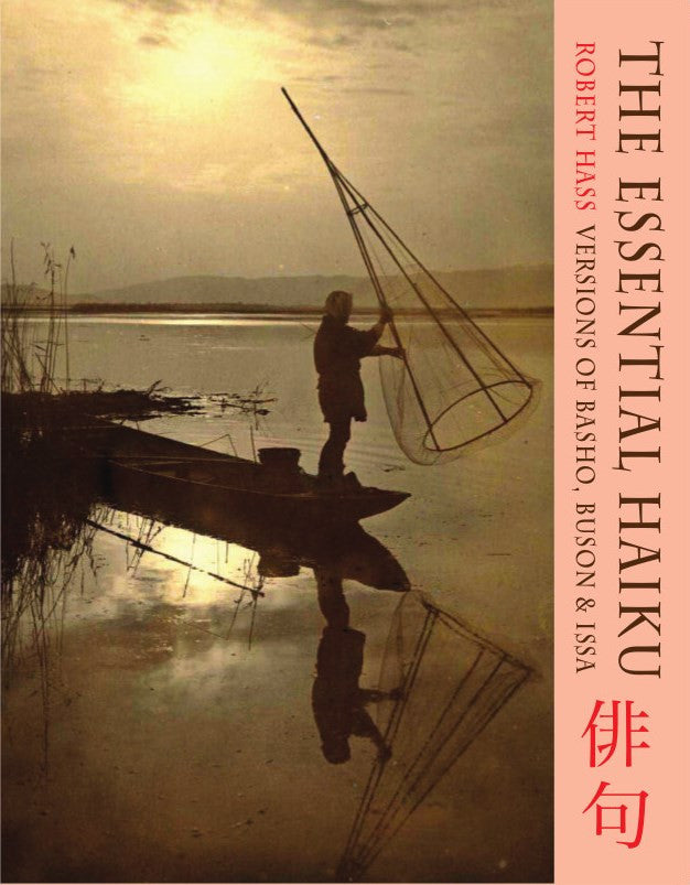 The Essential Haiku: versions of Basho, Buson and Issa